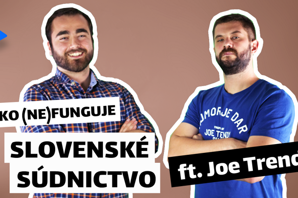 Zmudri a Joe Trendy vysvetľujú, ako (ne)funguje slovenské súdnictvo