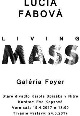 Lucia Fabová: Living Mass