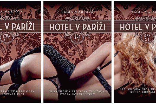 Trilógia Emmy Marsovej Hotel v Paríži je francúzskou odpoveďou na Päťdesiat odtieňov šedej.