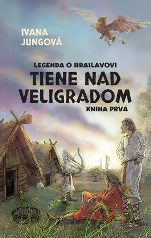 Ivana Jungová: Tiene nad Veligradom (Slovart 2016)
