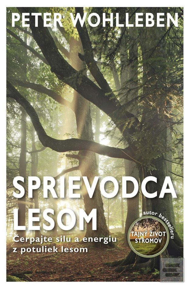 Publikácia Sprievodca lesom (Peter Wohlebben)