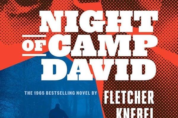 Fletcher Knebel: Night of Camp David, 1965 (Prvá publikácia Vintage Books, divízia Penguin Random House, LLC 2018)
