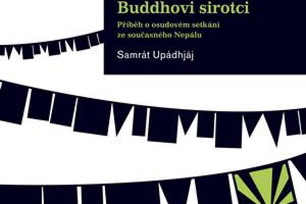 Samrát Upádhjáj: Buddhovi sirotci. Preložila Radka Kolebáčová, v roku 2010 vydala Jota,  458 strán