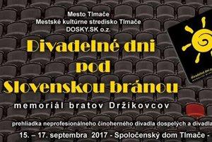 V poradí 25. ročník Divadelných dní pod Slovenskou bránou - memoriál bratov  Držíkovcov sa uskutoční 15. až 17. septembra v Tlmačoch.14. sep 2017 af55efa6d3c