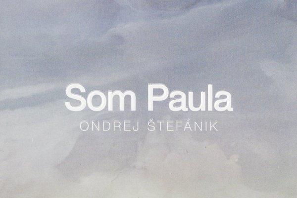 Ondrej Štefánik: Som Paula (Tatran, 2016)
