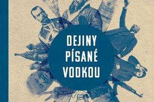 Mark Lawrence Schrad: Dejiny písané vodkou. Alkohol, autokracia atajné dejiny Ruska (prel. Igor Otčenáš, Premedia 2017) - Archív SME