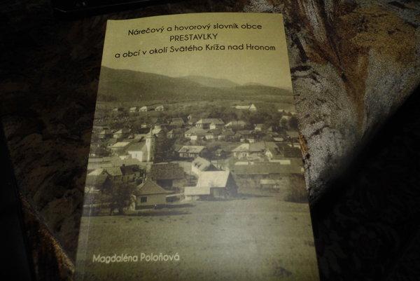 Tlačený slovník miestneho nárečia nájdete v kultúrnom dome v Prestavlkoch.