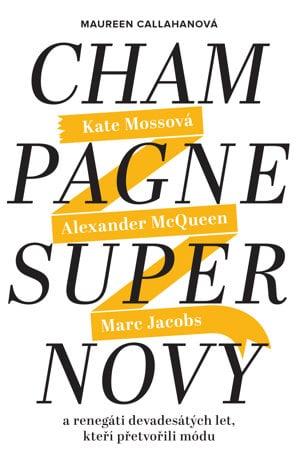 Maureen Callahanová: Champagne Supernovy (Slovart 2015)