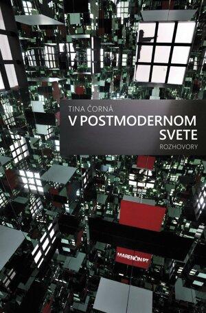 Tina Čorná: V postmodernom svete (Marenčin PT, 2016)
