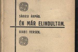 Básnická zbierka Árpáda Sárosiho – Én már elindultam.
