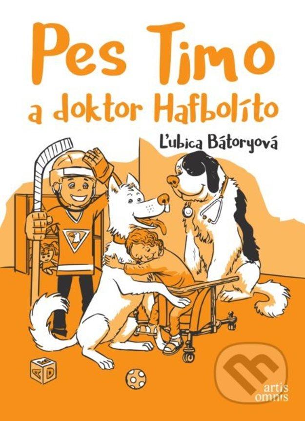 Ľubica Bátoryová: Pes Timo a doktor Hafbolíto (Artis Omnis 2018)