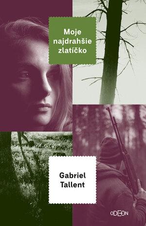 Gabriel Tallent: Moje najdrahšie zlatíčko (Odeon 2018)