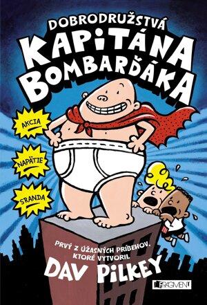 Dav Pilkey: Dobrodružstvá kapitána Bombarďáka (preklad Kristína Horková, Fragment 2018)