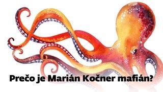 Prečo je Marian Kočner mafián? A kto je mafián? (video)