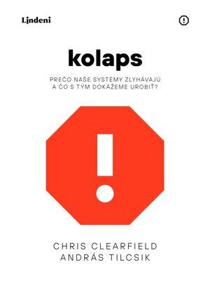 Chris Clearfield, András Tilcsik: Kolaps (prel. Juraj Maxon a Slavomír Hrivnák, Lindeni 2019)
