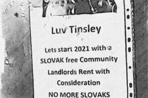 Plagát nalepený v časti  Tinsley pripomína novoročné želanie namierené proti Slovkom.