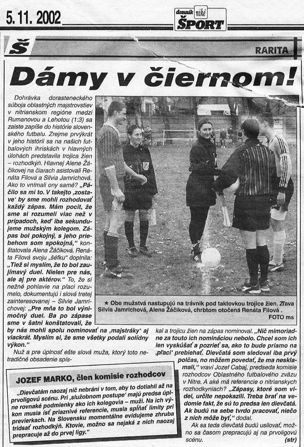 Pred 14 rokmi bola Alena Žáčiková hlavnou rozhodkyňou v stretnutí dorastu, kde jej na čiarach asistovali Silvia Jamrichová a Renáta Filová. Písal o nich aj denník Šport.
