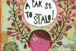Poučná knižka o maličkostiach, z ktorých si deti nič nerobia, no dospeláci z nich šalejú.