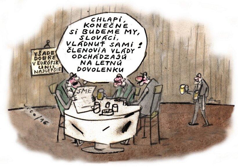 Samovláda počas poslaneckej dovolenky (kreslí Vico) 30. júl