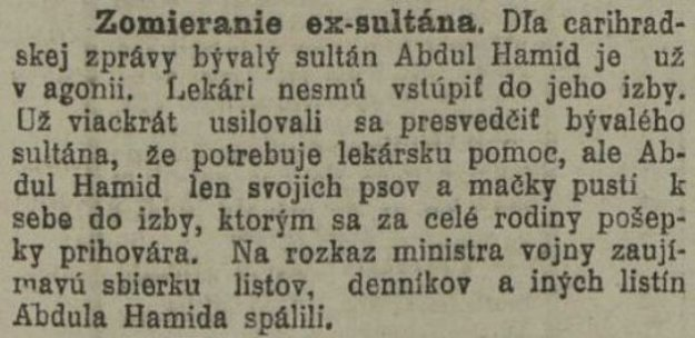 Bývalý sultán dal pred lekármi napriek vážnemu stavu prednosť psom a mačkám, tvrdili Slovenské noviny.
