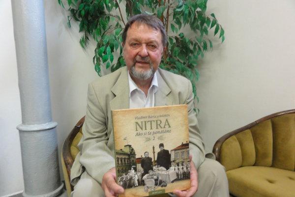Zostavovateľ druhej knihy o Nitre Vladimír Bárta.