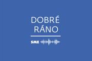 Podcast Dobré ráno vysiela denne SME.sk.