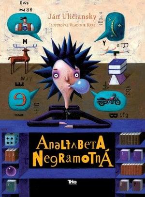 Ján Uličiansky: Analfabeta Negramotná (TRIO Publishing 2017)