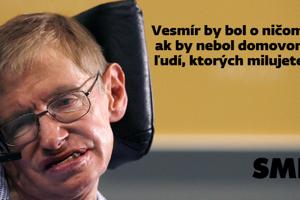 Túto vetu povedal Hawking dávnejšie, podľa vyhlásenia jeho detí Lucy, Roberta a Tima.