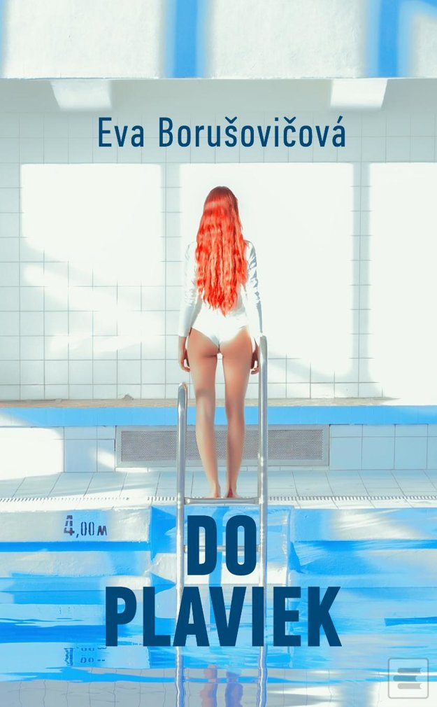 Eva Borušovičová: Do plaviek (Slovart 2018)