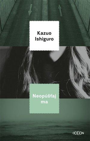 Kazuo Ishiguro: Neopúšťaj ma (prel. Vladislav Gális, Ikar 2018)