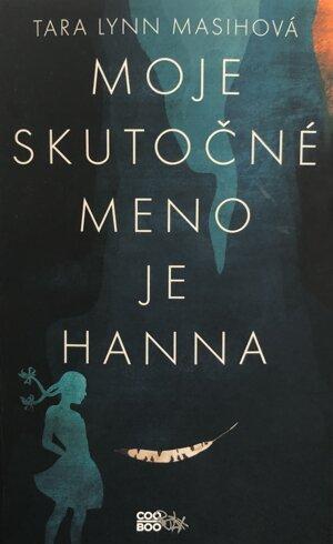 Tara Lynn Masihová: Moje skutočné meno je Hanna (Prel. Denisa Ghaniová, CooBoo 2019)