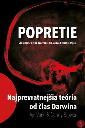 Ajit Varki, Danny Brower: Popretie - Sebaklam, mylné presvedčenia a pôvod ľudskej mysle (prel. Ľubica Brix, Equilibria, 2016)