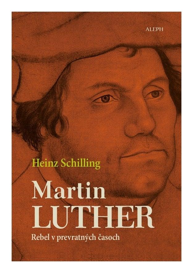 Obálka knihy Heinz Schilling: Martin Luther