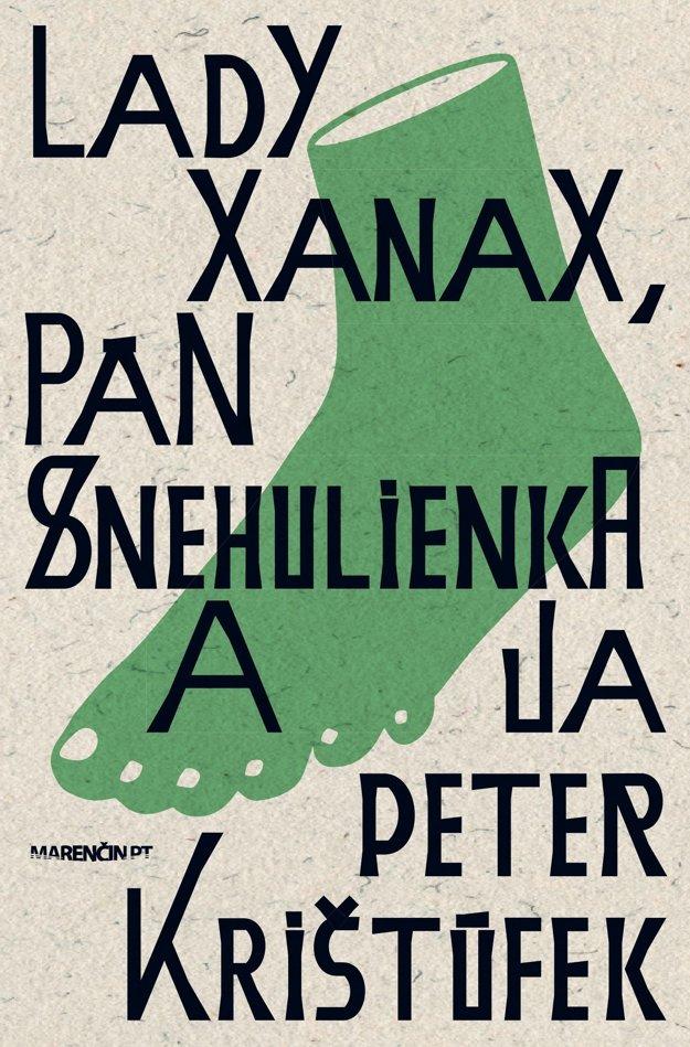 Peter Krištúfek: Lady Xanax, pán Snehulienka a ja (Marenčin PT 2018)