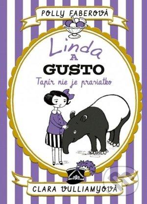 Polly Faberová & Clara Vulliamyová: Linda a Gusto: Tapír nie je prasiatko (prel. Lucia Hlubeňová, Ikar – Stonožka 2018)
