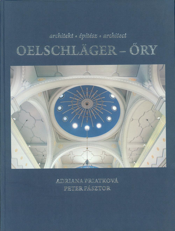 Monografia Architekt Oelschläger – Lajos Öry