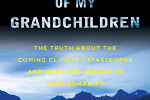 Kniha Jamesa Hansena varuje pred nezvratnou zmenou podnebia.