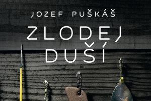 Jozef Puškáš: Zlodej duší (Slovart, 2017)