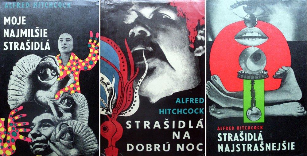 Obálky troch najznámejších hitchcockovských antológií na Slovensku. Už majú takmer 50 rokov, no stále sú rovnako odpudivé a odrádzajúce od čítania.