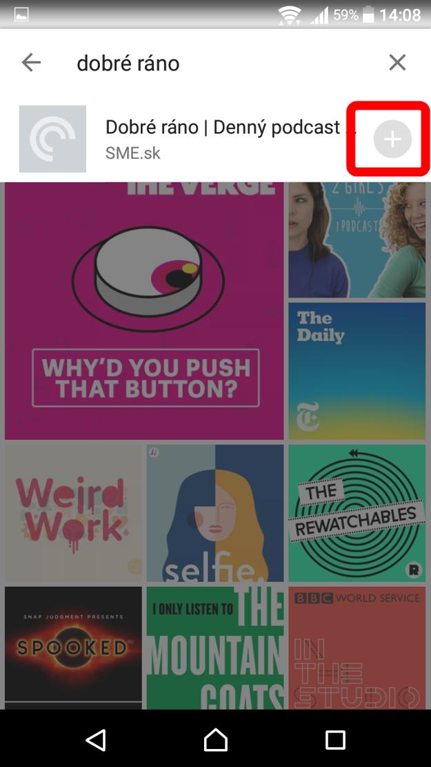 Tuknite na ikonku plus, ktorou začnete odoberať podcast.
