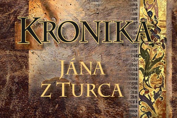Kronika Jána z Turca (prel. Július Sopko, vydavateľstvo Perfekt, 2018)
