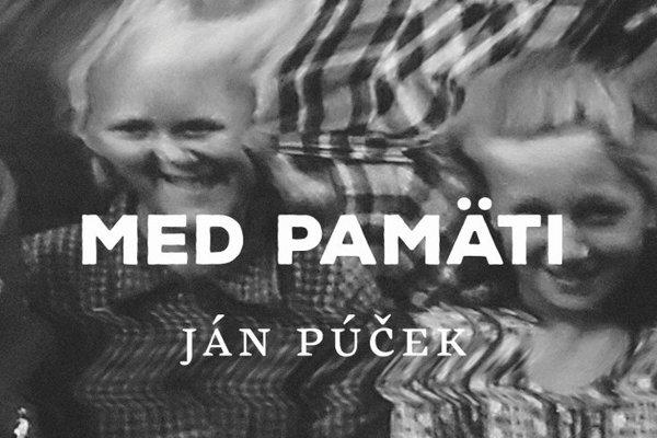 Ján Púček: Med pamäti (vyd. Občianske združenie Laputa ako 3. publikáciu projektu Literárna bašta 2018)