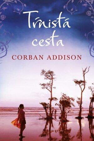 Corban Addison - Tŕnistá cesta