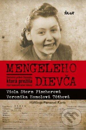 Mengeleho dievča- Viola Stern Fischerová,Veronika Homolová Tóthová