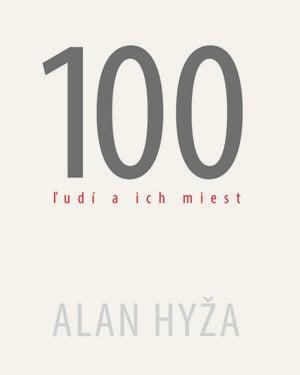 Alan Hyža: 100 ľudí a ich miest (Dajama, 2015)