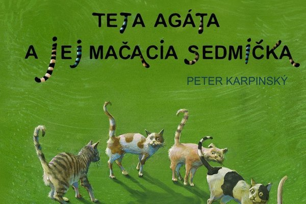 Peter Karpinský: Teta Agáta ajej mačacia sedmička (Perfekt 2017)