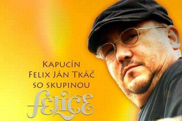 Felix Ján Tkáč vystúpi so skupinou Felice v Žiline.