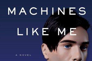 Ian McEwan: Machines like me (Stroje ako ja), JonathanCape 2019