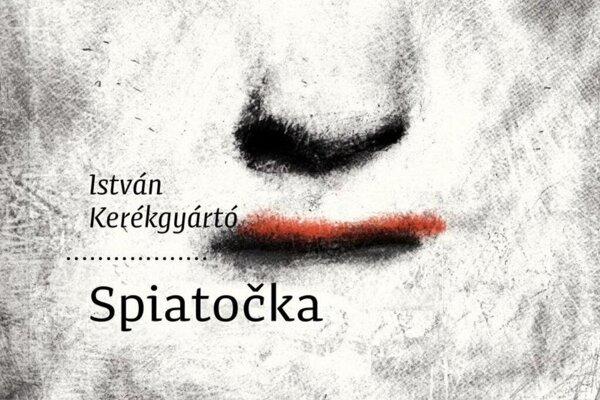 István Kerékgyártó: Spiatočka (preklad Renata Deáková, Artforum 2019)