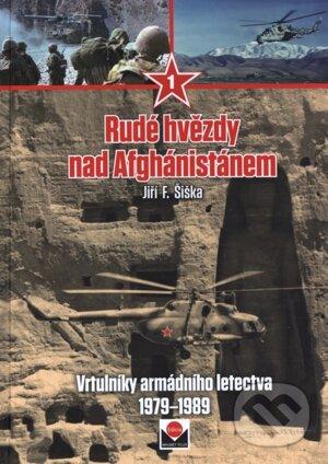 Rudé hvězdy nad Afghánistánem 1 - Jiří F. Šiška